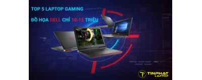 Top 5 laptop gaming, đồ họa Dell chỉ 10-15 triệu cho sinh viên, học sinh đáng mua nhất