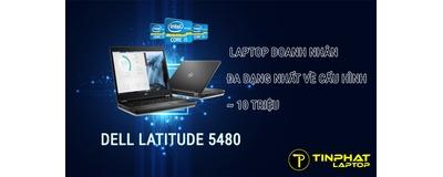 Đánh giá Dell e5480 - Laptop doanh nhân đa dạng nhất về cấu hình trong tầm giá 10 triệu