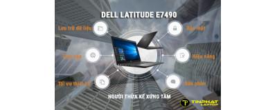 Đánh giá Dell Latitude E7490 - Người thừa kế xứng tầm của Dell E7480