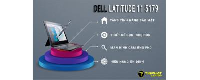 Dell Latitude 11 5179 – Laptop đa năng 2 in 1 đẳng cấp doanh nhân