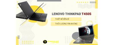 Đánh giá Lenovo ThinkPad T450s – Thiết kế bền bỉ, thời lượng pin khủng