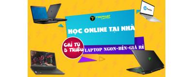 Top 5 laptop học Online dành cho học sinh giá chỉ từ 5 triệu (Phần 1)