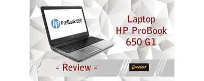 Đánh giá Laptop HP Probook 650G1 dòng máy chuẩn văn phòng