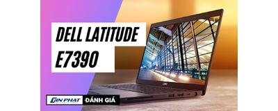 Đánh giá Laptop Dell Latitude E7390 (i5-8350U, SSD 256 GB) - Đơn giản, tinh tế, hiệu năng ổn định