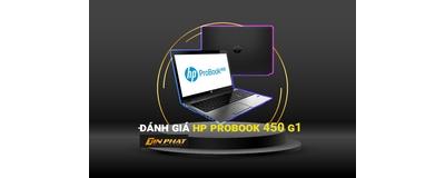 Đánh giá Laptop HP ProBook 450 G1 model hiện đại, thiết kế chuyên nghiệp
