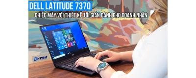 Đánh giá Laptop Dell Latitude 7370 - Siêu mỏng nhẹ, cấu hình ổn định